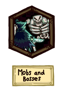 Mobs and Bosses